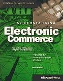 Understanding Electronic Commerce (Strategic Technology)