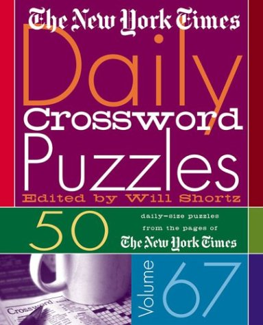 Download The New York Times Daily Crossword Puzzles Volume 67: 50 Daily-Size Puzzles from the Pages of The New York Times pdf