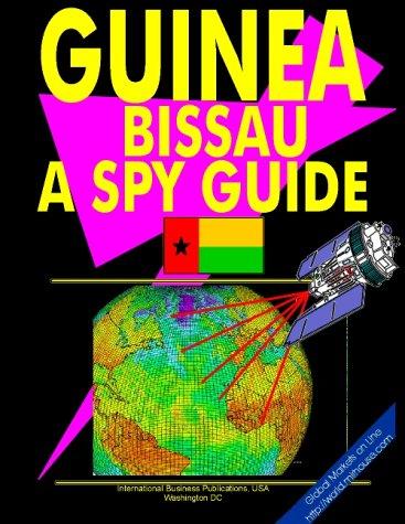 "Guinea-Bissau: A ""Spy"" Guide (World ""Spy"" Guide Library)"