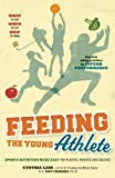 Feeding the Young Athlete: Sports Nutrition Made Easy for Players, Parents, and Coaches by Lair, Cynthia 2nd (second) Edition (9/25/2012)