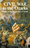 Civil War in the Ozarks, Phillip W. Steele and Steve Cottrell, 0882899880