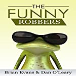 The Funny Robbers | Brian Evans,Dan O'Leary