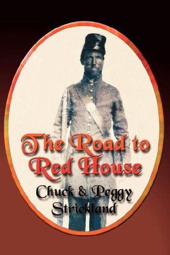 The Road to Red House by Strickland, Chuck, Strickland, Peggy (2007) Paperback
