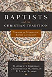Baptists and the Christian Tradition: Toward an