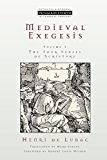 Medieval Exegesis, Vol. 1: The Four Senses of Scripture (Ressourcement: Retrieval and Renewal in Catholic Thought (RRRCT))