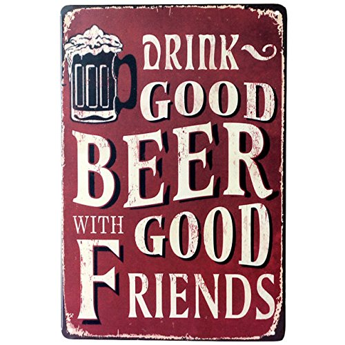 8x12 inches Drink good beer with good friends Wall Poster Metal Tin Sign Pub Club Gallery Poster tips Vintage Plaque Decor Plate