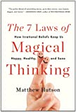 The 7 Laws of Magical Thinking, Matthew Hutson, 0452298903