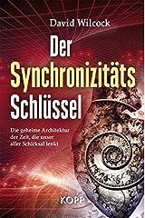 Der Synchronizitäts-Schlüssel: Die geheime Architektur der Zeit, die unser aller Schicksal lenkt Hardcover