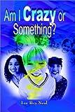 Am I Crazy or Something?, Lee Roy Neal, 1403331499