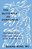 The Butterfly as Companion: Meditations on the First Three Chapters of the Chuang Tzu (SUNY series in Religion and Philosophy) (English and Mandarin Chinese Edition)