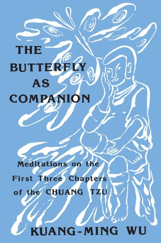 The Butterfly as Companion: Meditations on the First Three Chapters of the Chuang Tzu (SUNY series in Religion and Philo