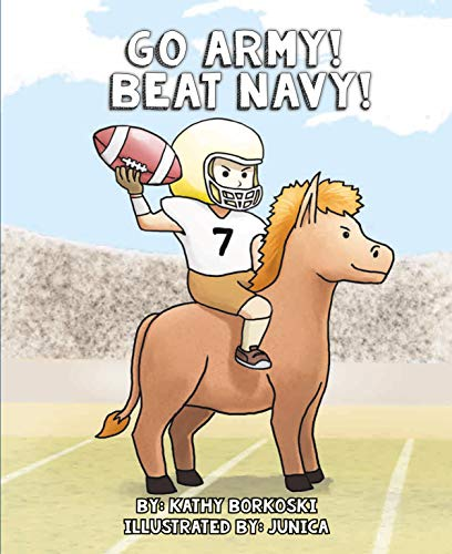 (Go Army, Beat Navy!: An Army-Navy Football Game Baby Book)