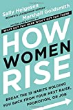 img - for How Women Rise: Break the 12 Habits Holding You Back from Your Next Raise, Promotion, or Job book / textbook / text book