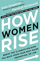 How Women Rise: Break the 12 Habits Holding You Back from Your Next Raise, Promotion, or Job Hardcover