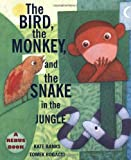 The Bird, the Monkey, and the Snake in the Jungle, Kate Banks, 0374406588