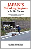 Japan's Shrinking Regions in the 21st Century, Peter C. D. Matanle and Anthony Rausch, 1604977582