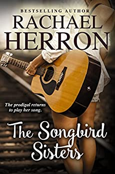The Songbird Sisters (The Songbirds of Darling Bay Book 3) by [Herron, Rachael]