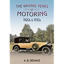 The Vintage Years Of Motoring