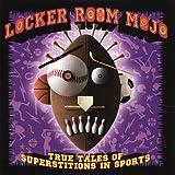 Locker Room Mojo, Nick Newton and Bill Minutaglio, 0967046645