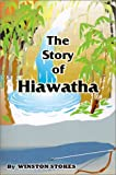 The Story of Hiawatha, Winston Stokes, 1589630157