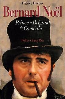 Bernard Noël : prince et brigand de comédie