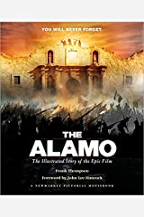 The Alamo: The Illustrated Story of the Epic Film (Shooting Script) Hardcover