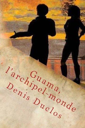 Guama, l'archipel-monde (Cycle de l'Ancien Futur) (Volume 1) (French Edition)