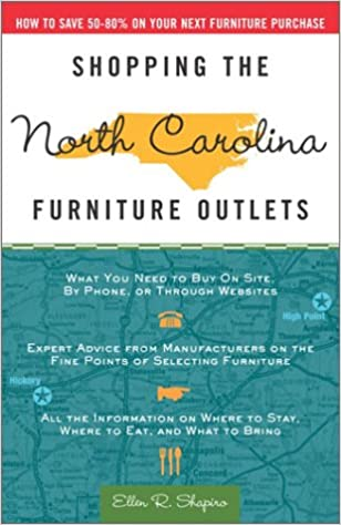 579b6f7948a5 Shopping the North Carolina Furniture Outlets  How to Save 50-80% on Your  Next Furniture Purchase  Ellen R. Shapiro  9781400046478  Amazon.com  Books