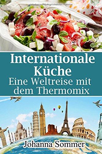 Internationale Küche: Eine Weltreise mit dem Thermomix