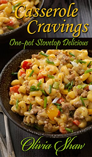 Casserole Cravings: One-Pot Stovetop ()