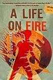 A Life on Fire, Chris Bowsman, 0982628196