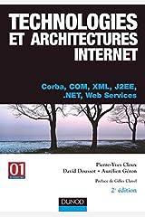 Technologies et architectures Internet - Corba, COM, XML, J2EE, .NET et web services Paperback