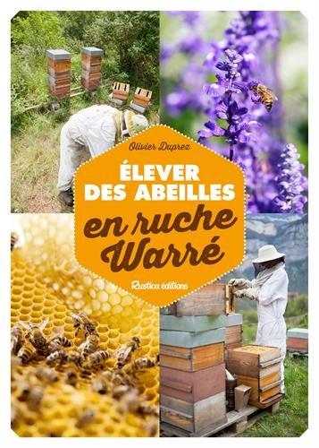 Élever des abeilles en ruche Warré Relié – 16 septembre 2016 Olivier Duprez RUSTICA 2815307863 Animaux