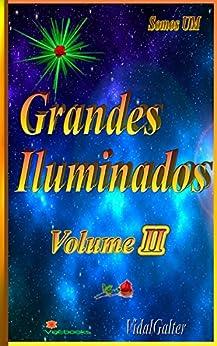 Grandes Iluminados - Volume II por [Galter, Vidal]