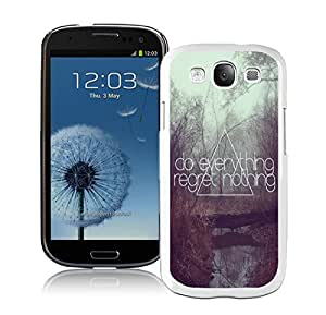 Cute Samsung Galaxy S3 Case Durable Soft Silicone TPU Colorful White Cell Phone Case Cover Do Everything Regret Nothing