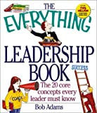 The Everything® Leadership Book, Bob Adams, 1580625134