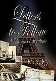 Letters to Follow: A Dancer's Adventure Ballet Trilogy Bk 3