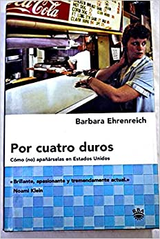 Anyone ever read the book Nickel and Dimed: On (Not) Getting By In America by Barbara Ehrenreich?