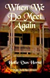 When We Do Meet Again, Hollie Van Horne, 0967455200