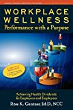 Workplace Wellness, Rose Karlo Gantner Ed.D., 0615536506