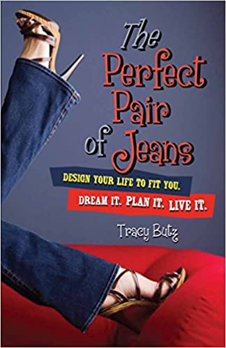 Perfect Pair of Jeans: Design Your Life to Fit You
