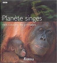 Planète des singes : nos cousins les primates par Robin Dunbar