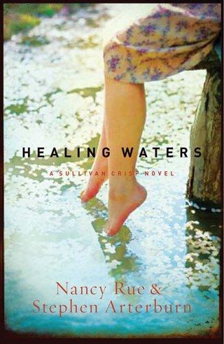 Download Healing Waters: Sullivan Crisp Series #2 (Women of Faith Fiction) (2009 Novel of the Year) pdf epub