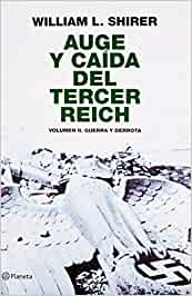 Auge y caida del tercer Reich: 2: Amazon.es: William L