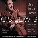 The Four Loves, Featuring the Vintage Recordings of the Voice of C.S. Lewis