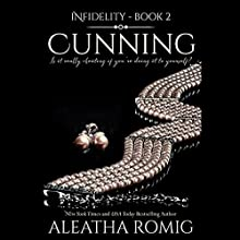Cunning: Infidelity, Book 2 Audiobook by Aleatha Romig Narrated by Samantha Prescott, Brian Pallino
