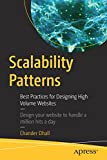 Scalability Patterns: Best Practices for Designing High Volume Websites