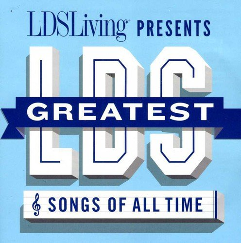 Greatest Lds Songs of All - Songs Sb