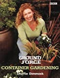"""Ground Force"": Container Gardening :"