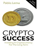 img - for Crypto Success: Investing in Cryptocurrency for the Long Term book / textbook / text book
